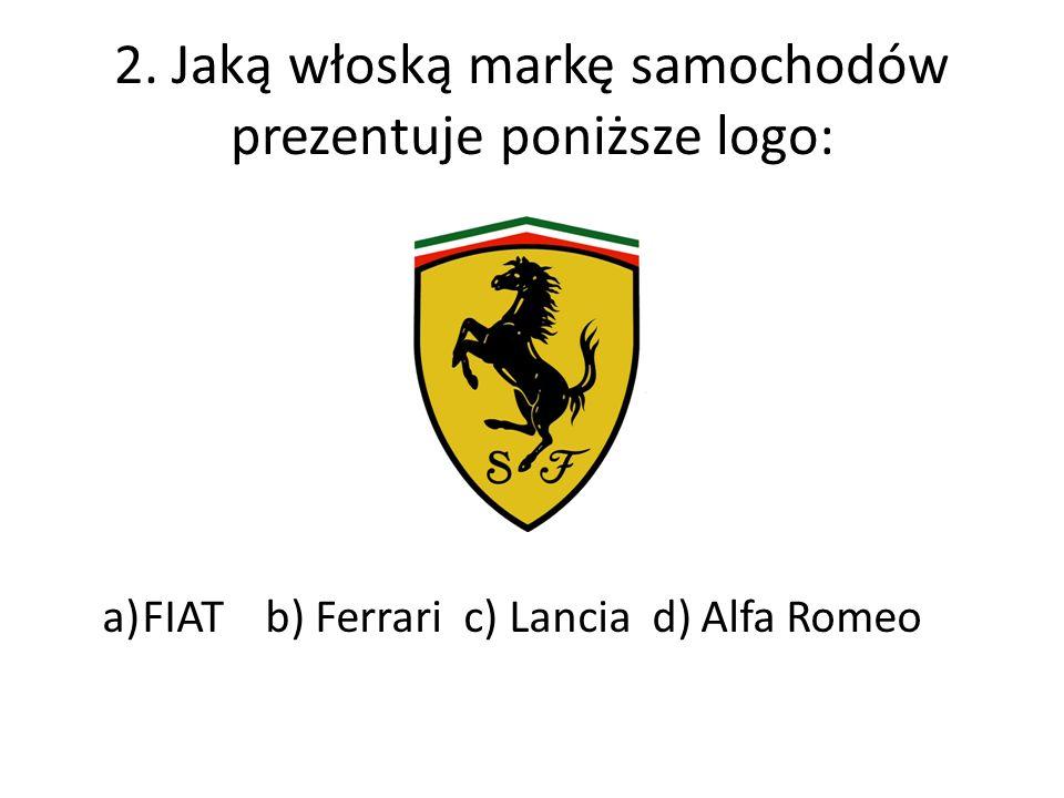 2. Jaką włoską markę samochodów prezentuje poniższe logo: a)FIAT b) Ferrari c) Lancia d) Alfa Romeo