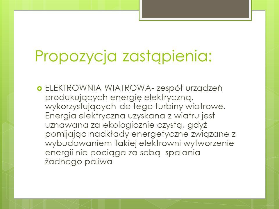 Propozycja zastąpienia: ELEKTROWNIA WIATROWA- zespół urządzeń produkujących energię elektryczną, wykorzystujących do tego turbiny wiatrowe. Energia el