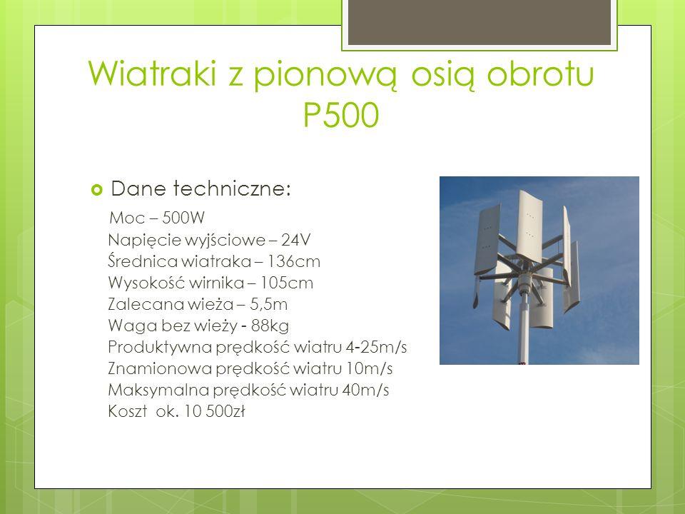 Wiatraki z pionową osią obrotu P500 Dane techniczne: Moc – 500W Napięcie wyjściowe – 24V Średnica wiatraka – 136cm Wysokość wirnika – 105cm Zalecana w