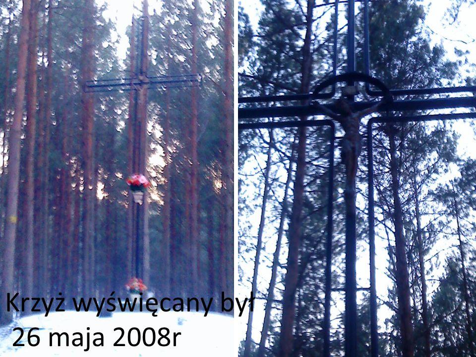 Krzyż wyświęcany był 26 maja 2008r