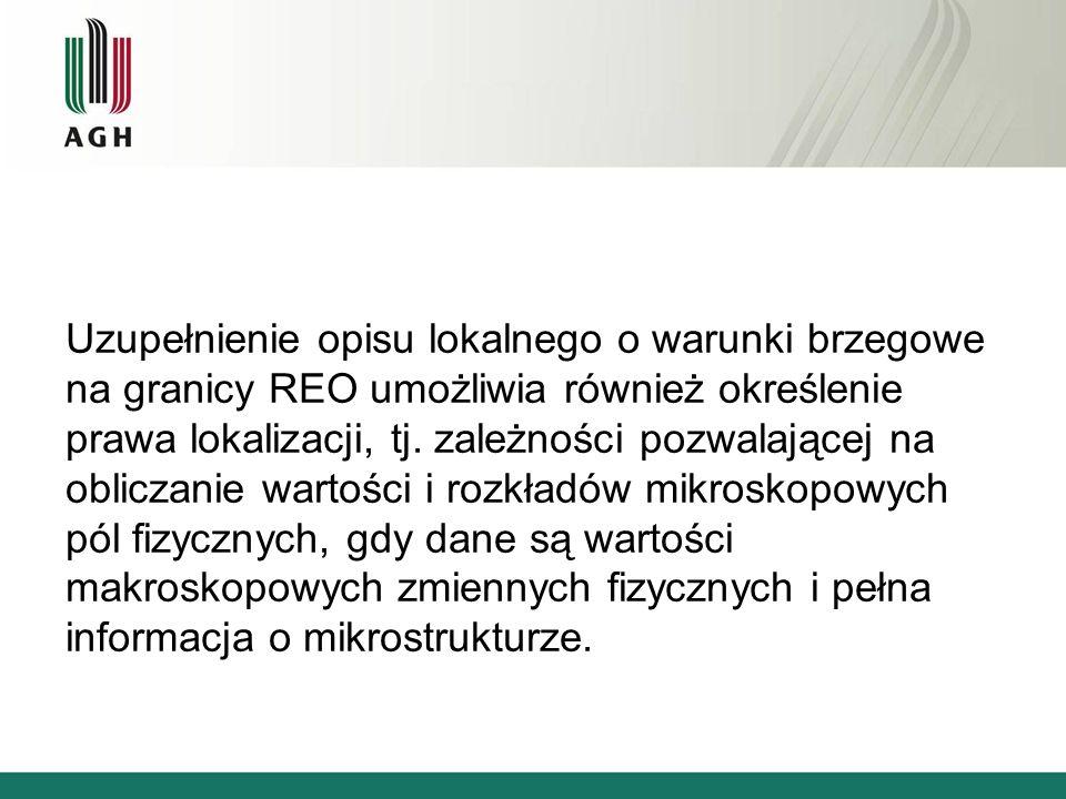 Uzupełnienie opisu lokalnego o warunki brzegowe na granicy REO umożliwia również określenie prawa lokalizacji, tj. zależności pozwalającej na obliczan