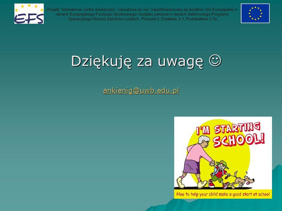 Dziękuję za uwagę Dziękuję za uwagę ankienig@uwb.edu.pl Projekt