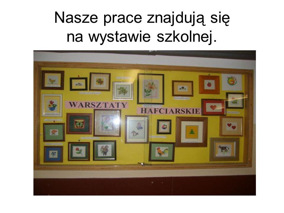 Nasze prace znajdują się na wystawie szkolnej.