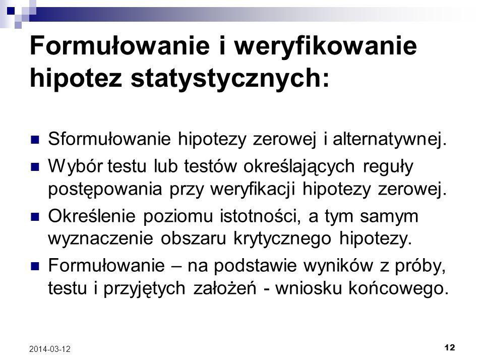 12 2014-03-12 Formułowanie i weryfikowanie hipotez statystycznych: Sformułowanie hipotezy zerowej i alternatywnej.