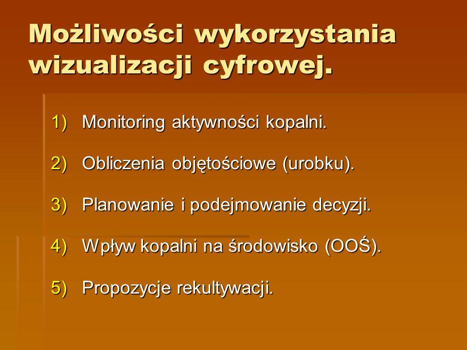 1)Monitoring aktywności kopalni. 2)Obliczenia objętościowe (urobku). 3)Planowanie i podejmowanie decyzji. 4)Wpływ kopalni na środowisko (OOŚ). 5)Propo