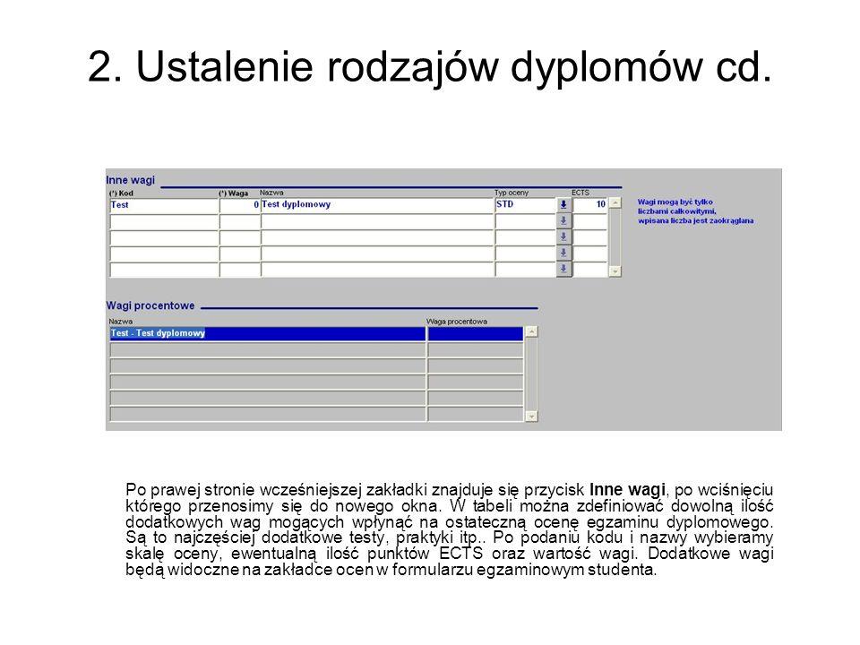 2. Ustalenie rodzajów dyplomów cd. Po prawej stronie wcześniejszej zakładki znajduje się przycisk Inne wagi, po wciśnięciu którego przenosimy się do n