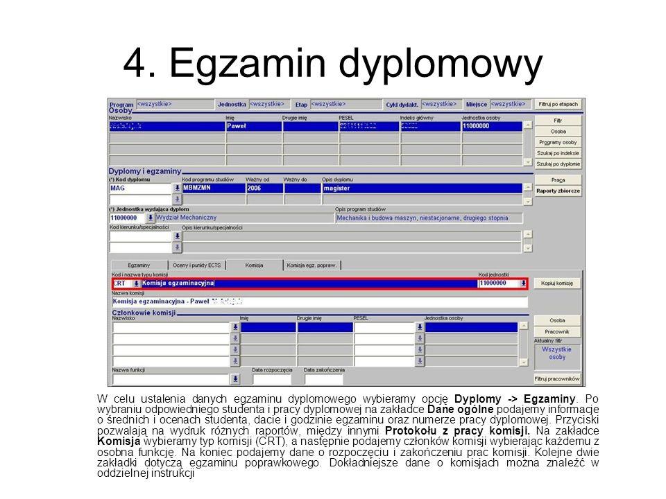 4. Egzamin dyplomowy W celu ustalenia danych egzaminu dyplomowego wybieramy opcję Dyplomy -> Egzaminy. Po wybraniu odpowiedniego studenta i pracy dypl