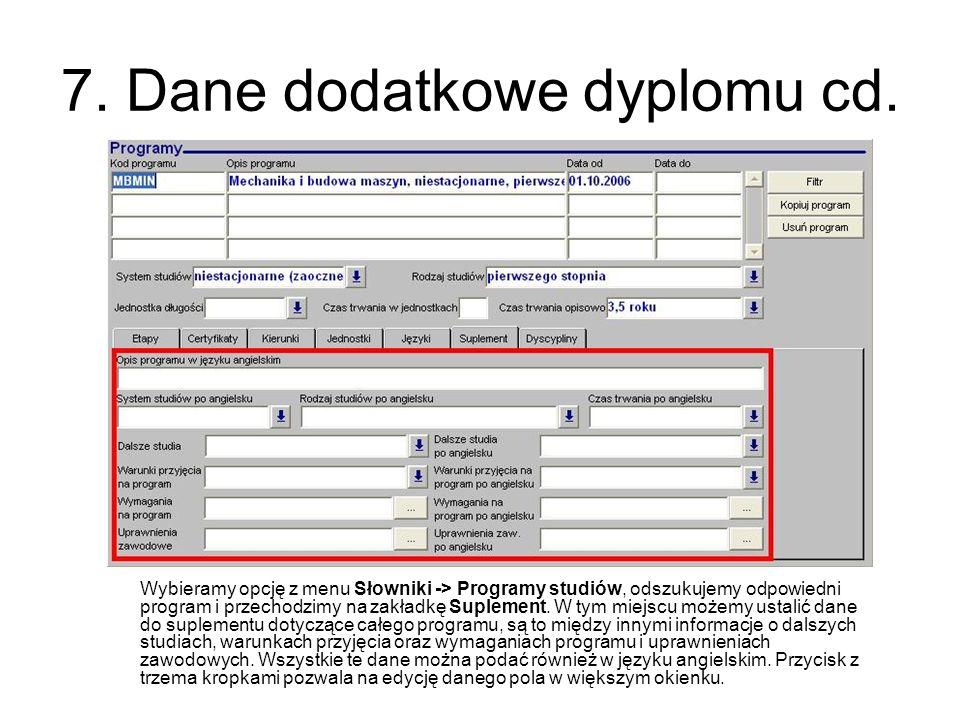 7. Dane dodatkowe dyplomu cd. Wybieramy opcję z menu Słowniki -> Programy studiów, odszukujemy odpowiedni program i przechodzimy na zakładkę Suplement