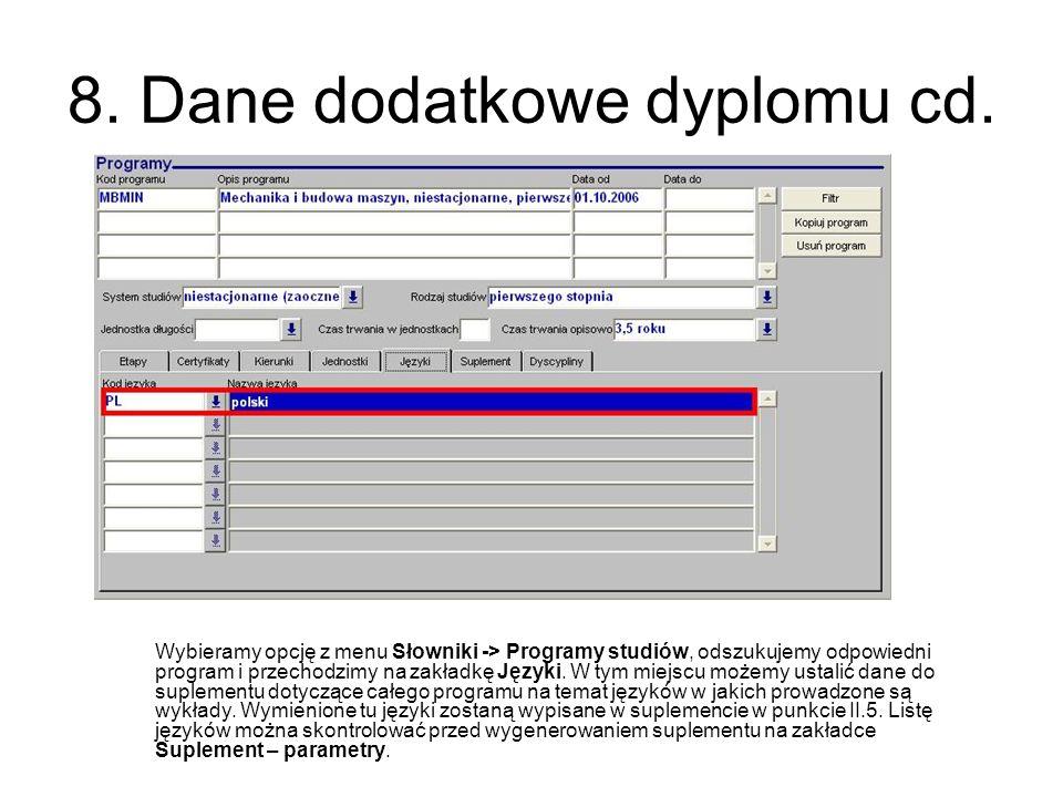8. Dane dodatkowe dyplomu cd. Wybieramy opcję z menu Słowniki -> Programy studiów, odszukujemy odpowiedni program i przechodzimy na zakładkę Języki. W