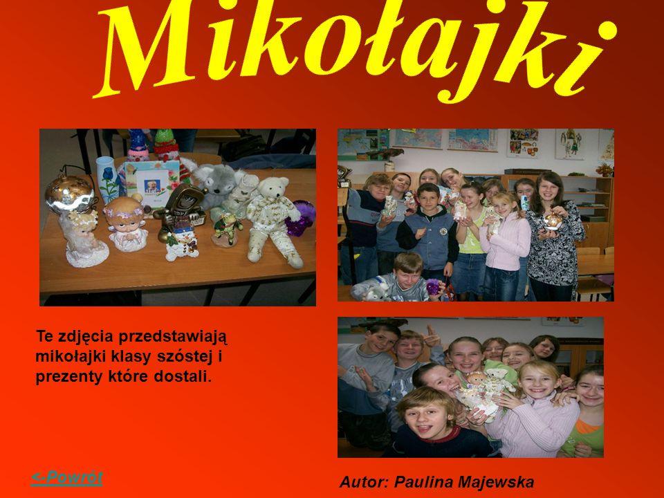 Te zdjęcia przedstawiają mikołajki klasy szóstej i prezenty które dostali. <-Powrót Autor: Paulina Majewska