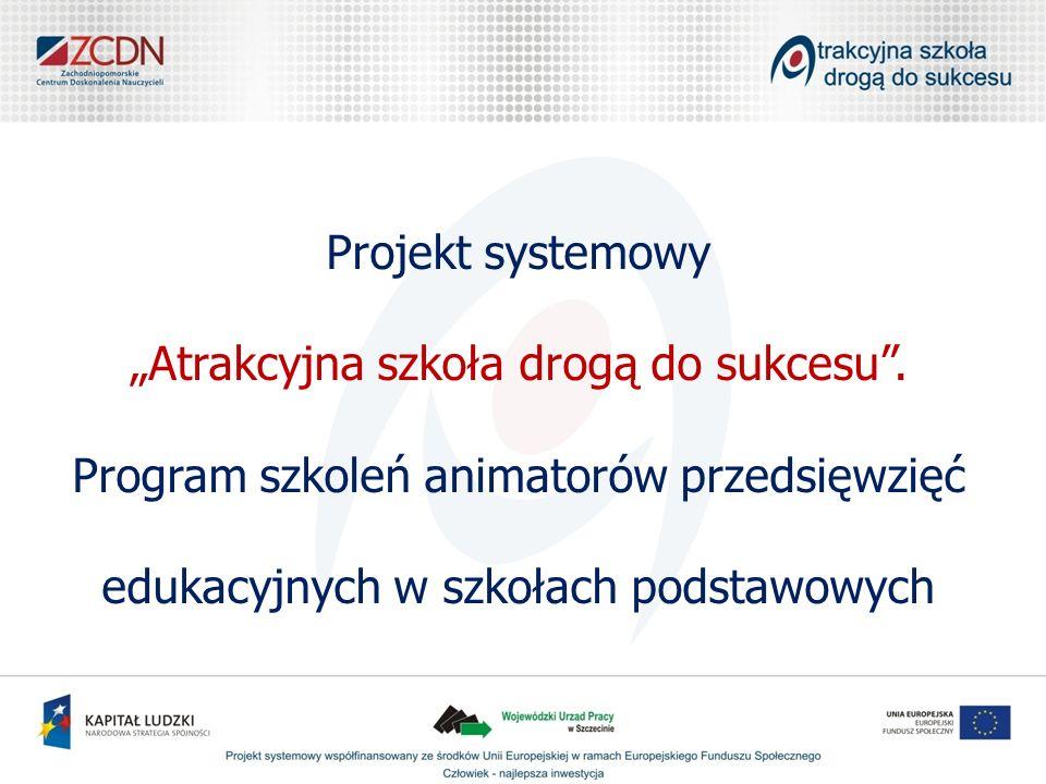 Projekt systemowy Atrakcyjna szkoła drogą do sukcesu.