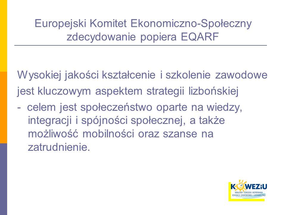 Europejski Komitet Ekonomiczno-Społeczny zdecydowanie popiera EQARF Wysokiej jakości kształcenie i szkolenie zawodowe jest kluczowym aspektem strategi