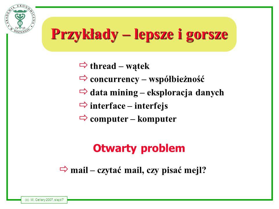 (c) W.Cellary 2007, slajd 8 Problem gramatyki kupiłem kogo.