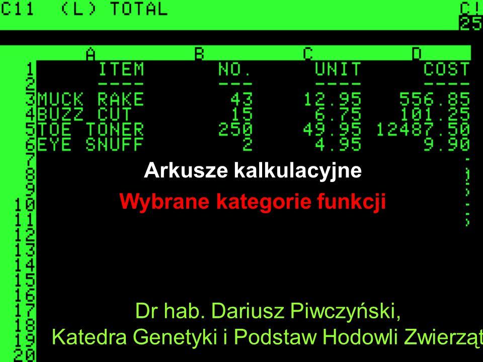 Dr hab. Dariusz Piwczyński, Katedra Genetyki i Podstaw Hodowli Zwierząt Arkusze kalkulacyjne Wybrane kategorie funkcji