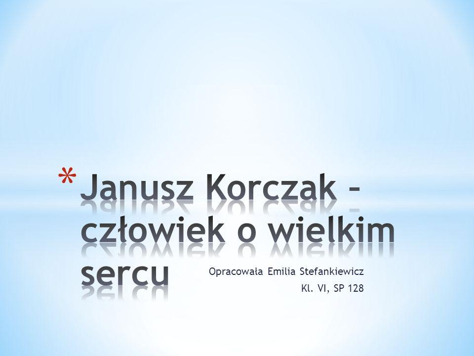 Opracowała Emilia Stefankiewicz Kl. VI, SP 128