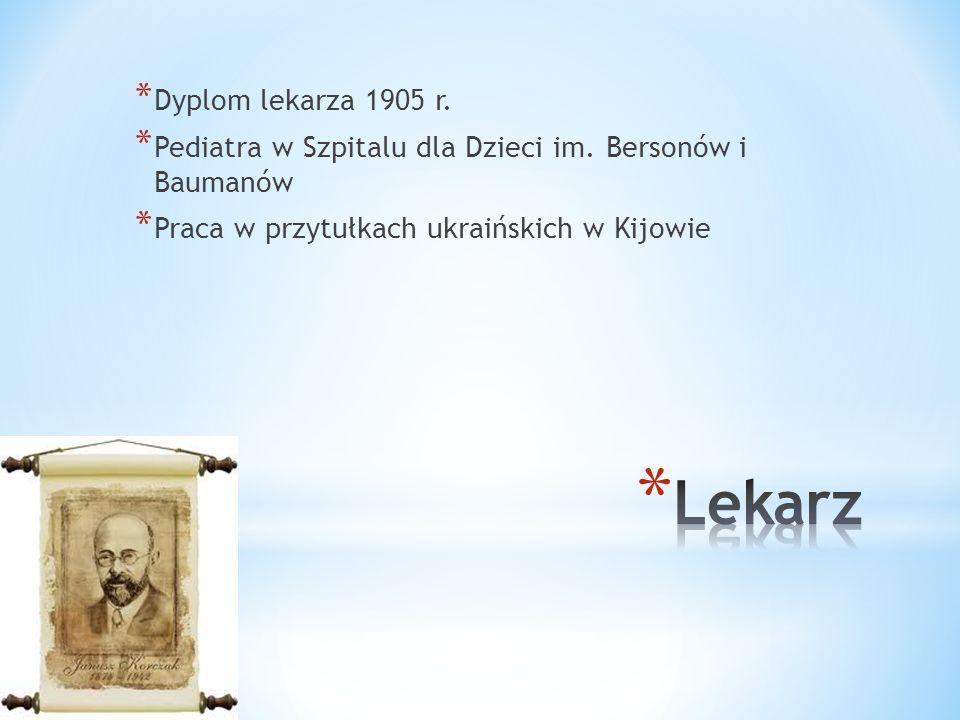 * Dyplom lekarza 1905 r. * Pediatra w Szpitalu dla Dzieci im. Bersonów i Baumanów * Praca w przytułkach ukraińskich w Kijowie