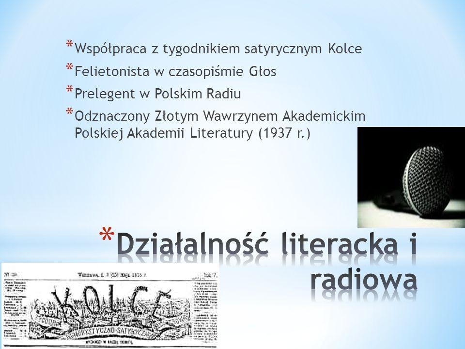 * Współpraca z tygodnikiem satyrycznym Kolce * Felietonista w czasopiśmie Głos * Prelegent w Polskim Radiu * Odznaczony Złotym Wawrzynem Akademickim P