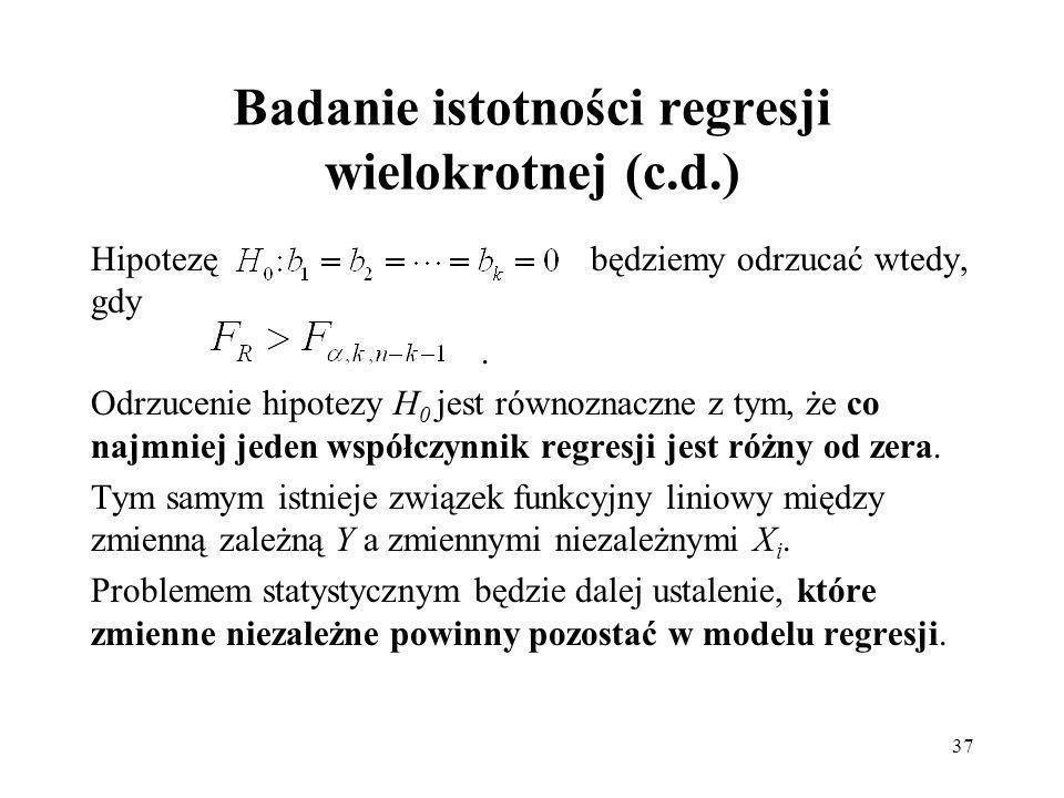 37 Badanie istotności regresji wielokrotnej (c.d.) Hipotezę będziemy odrzucać wtedy, gdy.