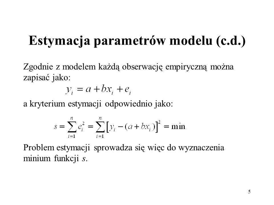 5 Estymacja parametrów modelu (c.d.) Zgodnie z modelem każdą obserwację empiryczną można zapisać jako: a kryterium estymacji odpowiednio jako: Problem estymacji sprowadza się więc do wyznaczenia minium funkcji s.