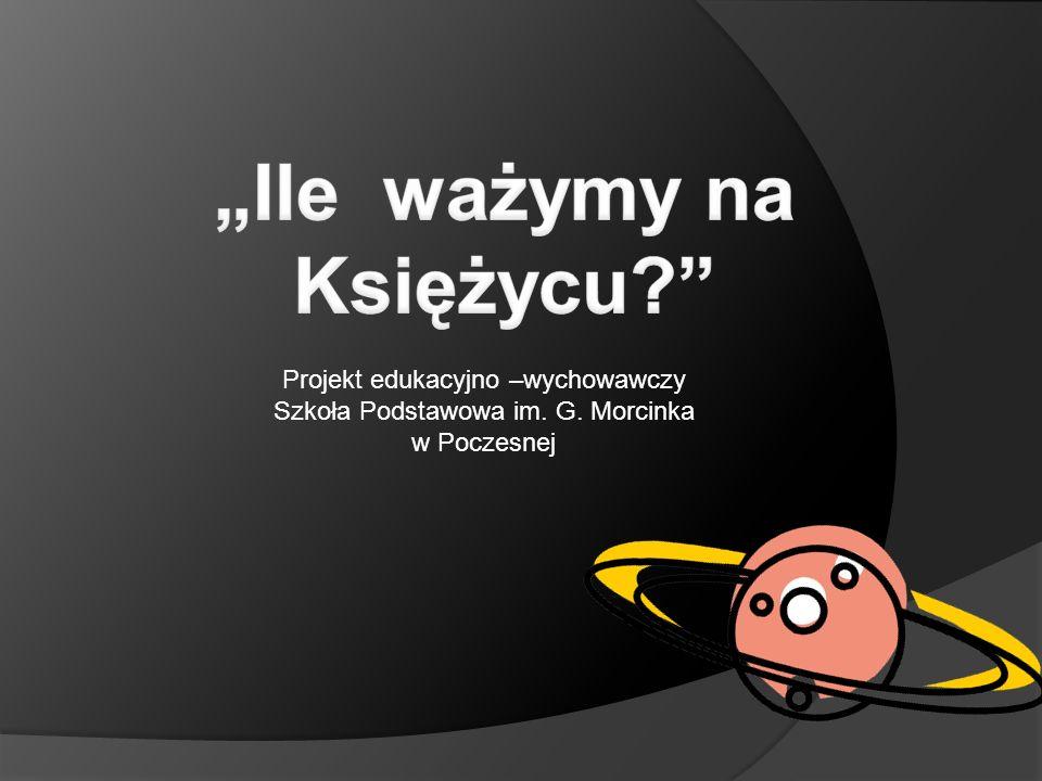 Projekt edukacyjno –wychowawczy Szkoła Podstawowa im. G. Morcinka w Poczesnej