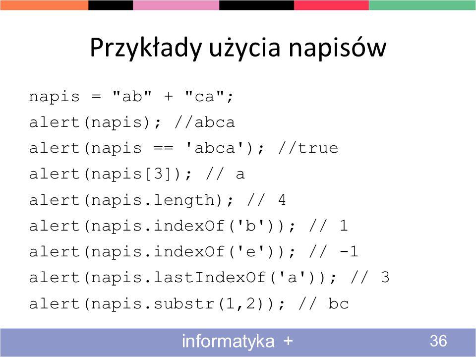 Przykłady użycia napisów 36 informatyka + napis =