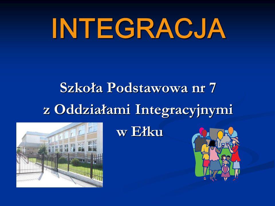 INTEGRACJA Szkoła Podstawowa nr 7 z Oddziałami Integracyjnymi w Ełku w Ełku