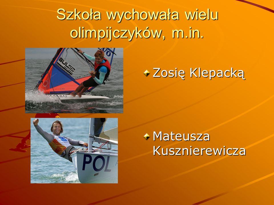 Szkoła wychowała wielu olimpijczyków, m.in. Zosię Klepacką Mateusza Kusznierewicza