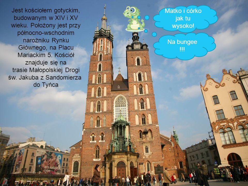 Hej jestem smoczek wawelski i oprowadzę was po Krakowie. Od czego zaczniemy? Na początku pójdziemy do Kościoła Mariackiego. Matko i córko jak tu wysok
