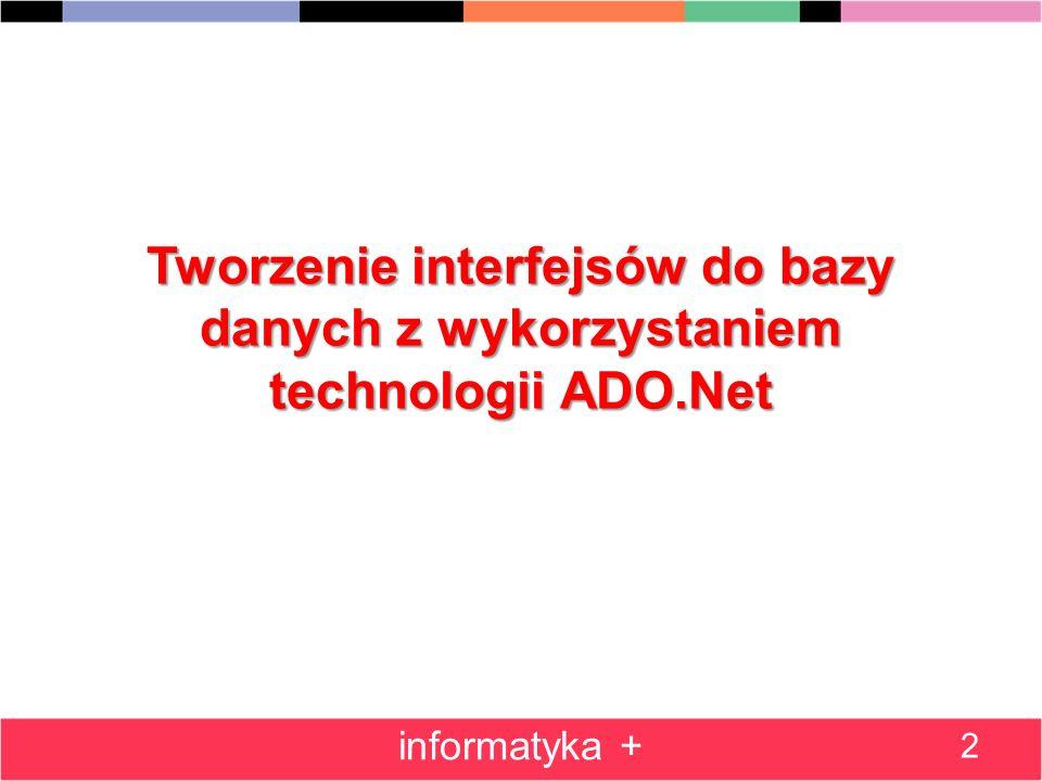 Tworzenie interfejsów do bazy danych z wykorzystaniem technologii ADO.Net 2 informatyka +