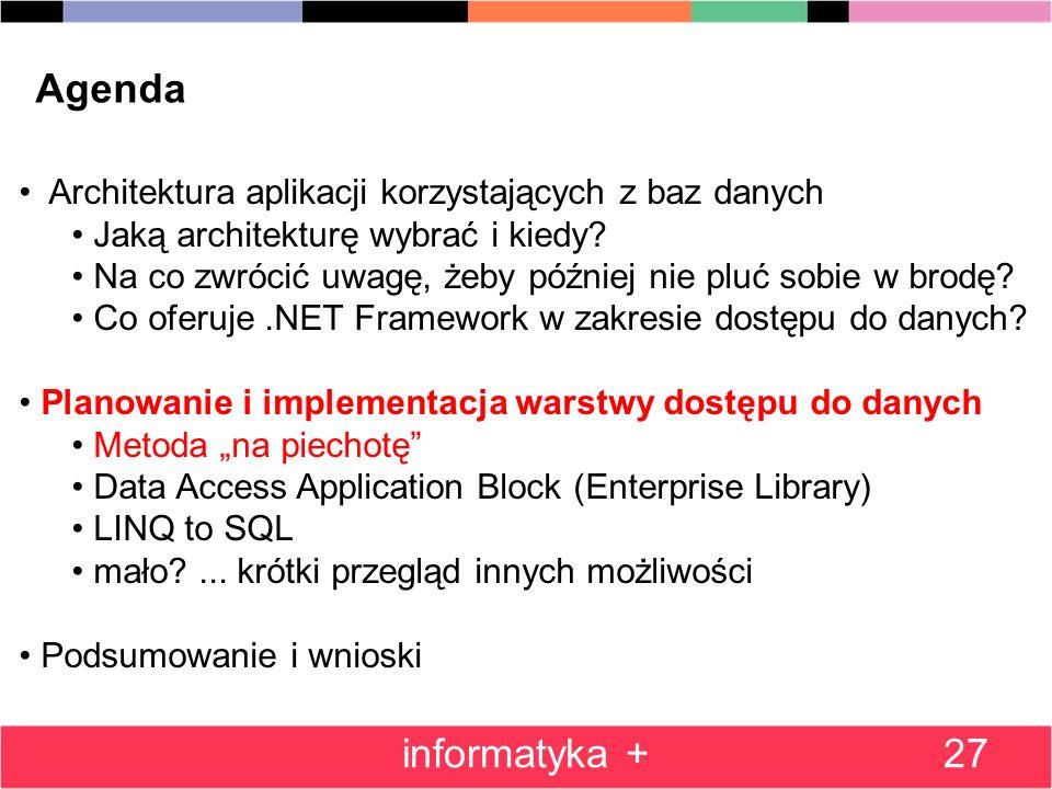 Agenda Architektura aplikacji korzystających z baz danych Jaką architekturę wybrać i kiedy.
