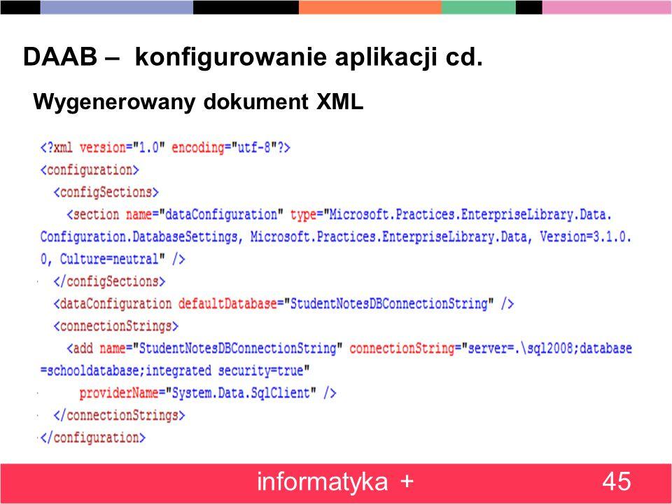 45 DAAB – konfigurowanie aplikacji cd. informatyka + Wygenerowany dokument XML