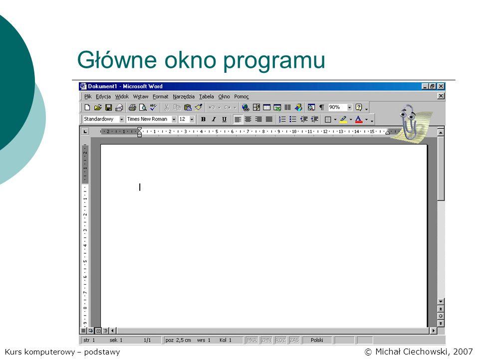 Główne okno programu Kurs komputerowy – podstawy © Michał Ciechowski, 2007