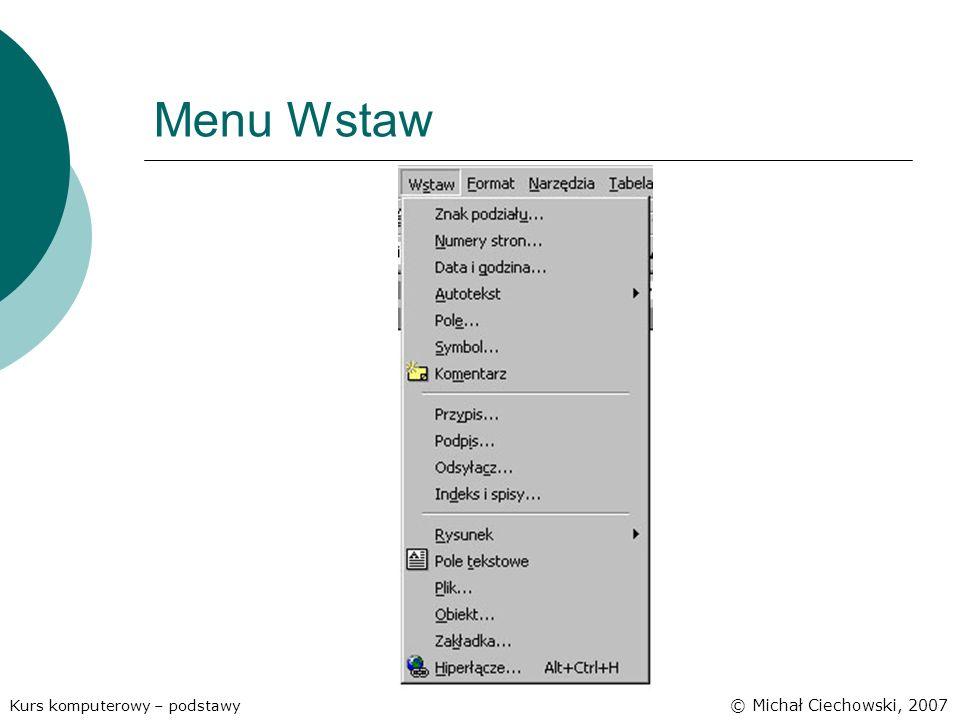 Menu Wstaw Kurs komputerowy – podstawy © Michał Ciechowski, 2007