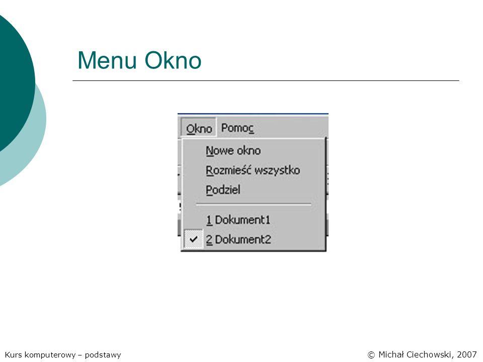 Menu Okno Kurs komputerowy – podstawy © Michał Ciechowski, 2007
