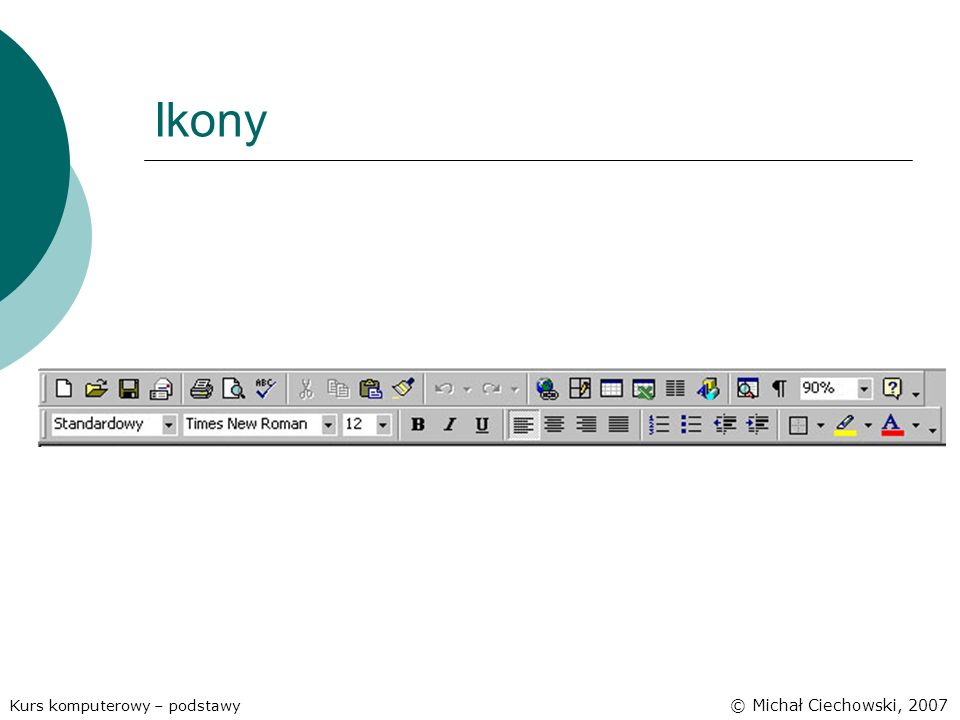 Ikony Kurs komputerowy – podstawy © Michał Ciechowski, 2007