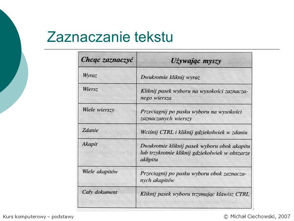 Zaznaczanie tekstu Kurs komputerowy – podstawy © Michał Ciechowski, 2007