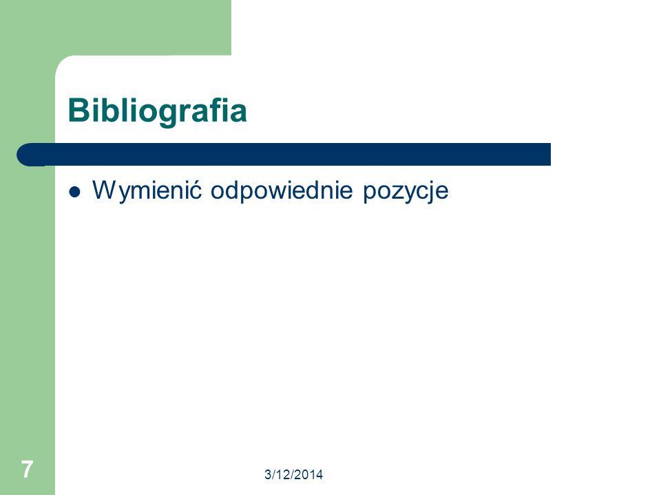 3/12/2014 7 Bibliografia Wymienić odpowiednie pozycje