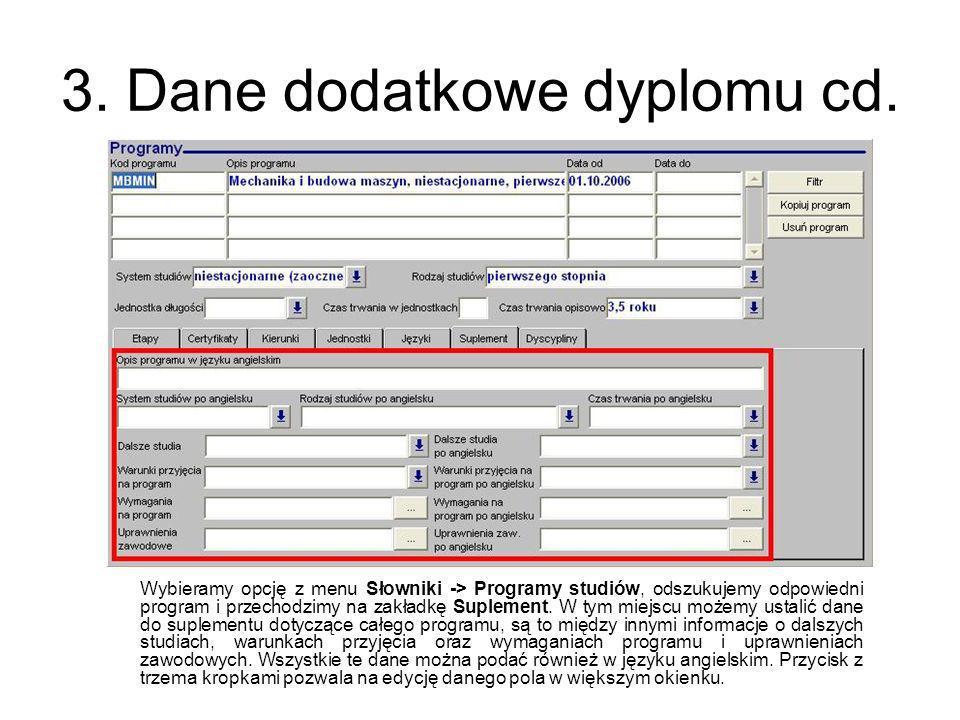 3. Dane dodatkowe dyplomu cd. Wybieramy opcję z menu Słowniki -> Programy studiów, odszukujemy odpowiedni program i przechodzimy na zakładkę Suplement