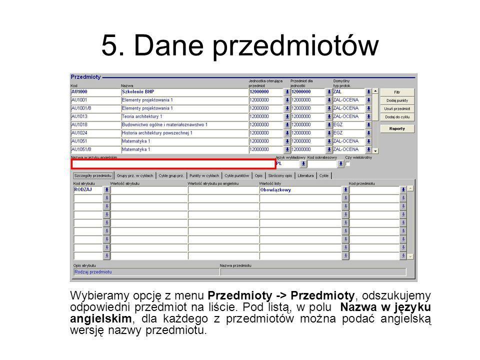 5. Dane przedmiotów Wybieramy opcję z menu Przedmioty -> Przedmioty, odszukujemy odpowiedni przedmiot na liście. Pod listą, w polu Nazwa w języku angi