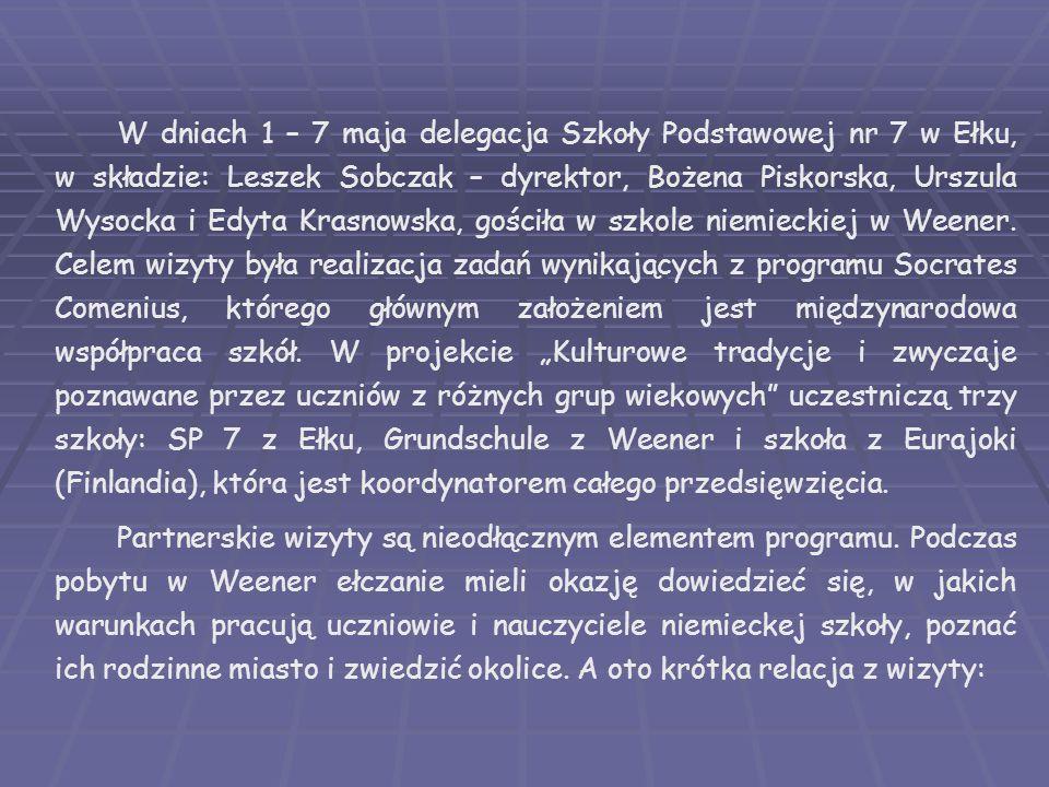 W dniach 1 – 7 maja delegacja Szkoły Podstawowej nr 7 w Ełku, w składzie: Leszek Sobczak – dyrektor, Bożena Piskorska, Urszula Wysocka i Edyta Krasnow