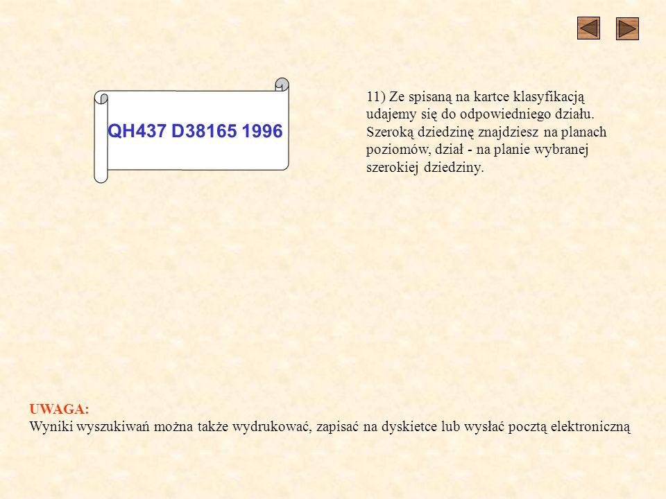 QH437 D38165 1996 11) Ze spisaną na kartce klasyfikacją udajemy się do odpowiedniego działu.