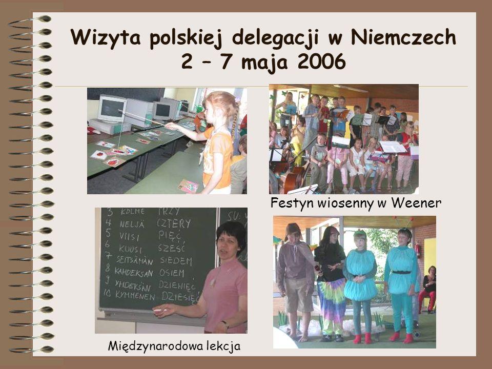 Wizyta polskiej delegacji w Niemczech 2 – 7 maja 2006 Międzynarodowa lekcja Festyn wiosenny w Weener