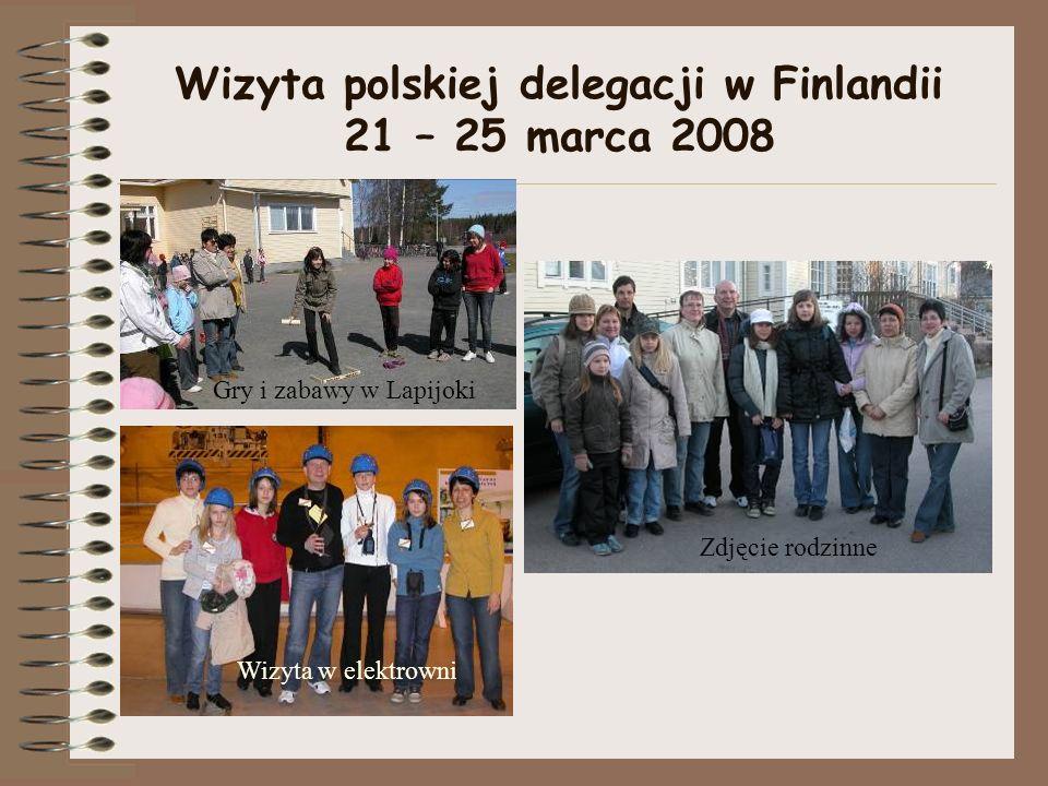 Wizyta polskiej delegacji w Finlandii 21 – 25 marca 2008 Gry i zabawy w Lapijoki Zdjęcie rodzinne Wizyta w elektrowni