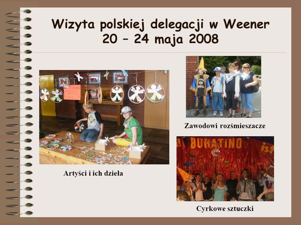 Wizyta polskiej delegacji w Weener 20 – 24 maja 2008 Artyści i ich dzieła Cyrkowe sztuczki Zawodowi rozśmieszacze