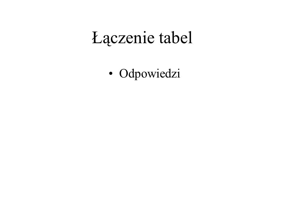 Łączenie tabel Odpowiedzi