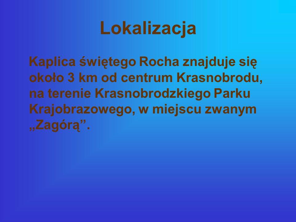 Lokalizacja Kaplica świętego Rocha znajduje się około 3 km od centrum Krasnobrodu, na terenie Krasnobrodzkiego Parku Krajobrazowego, w miejscu zwanym