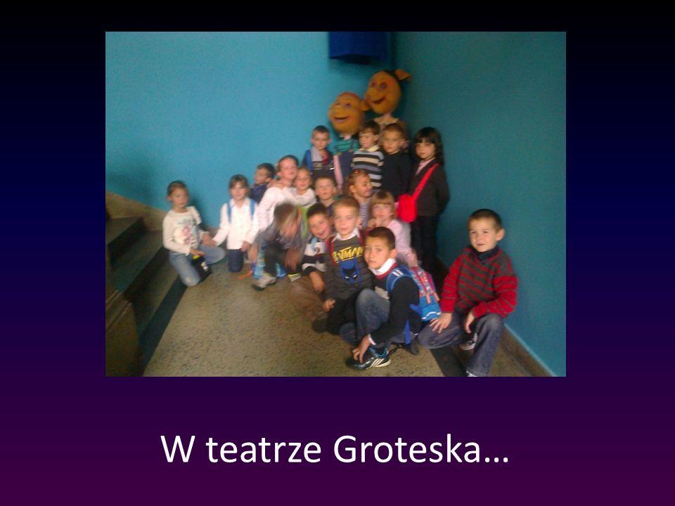 W teatrze Groteska…