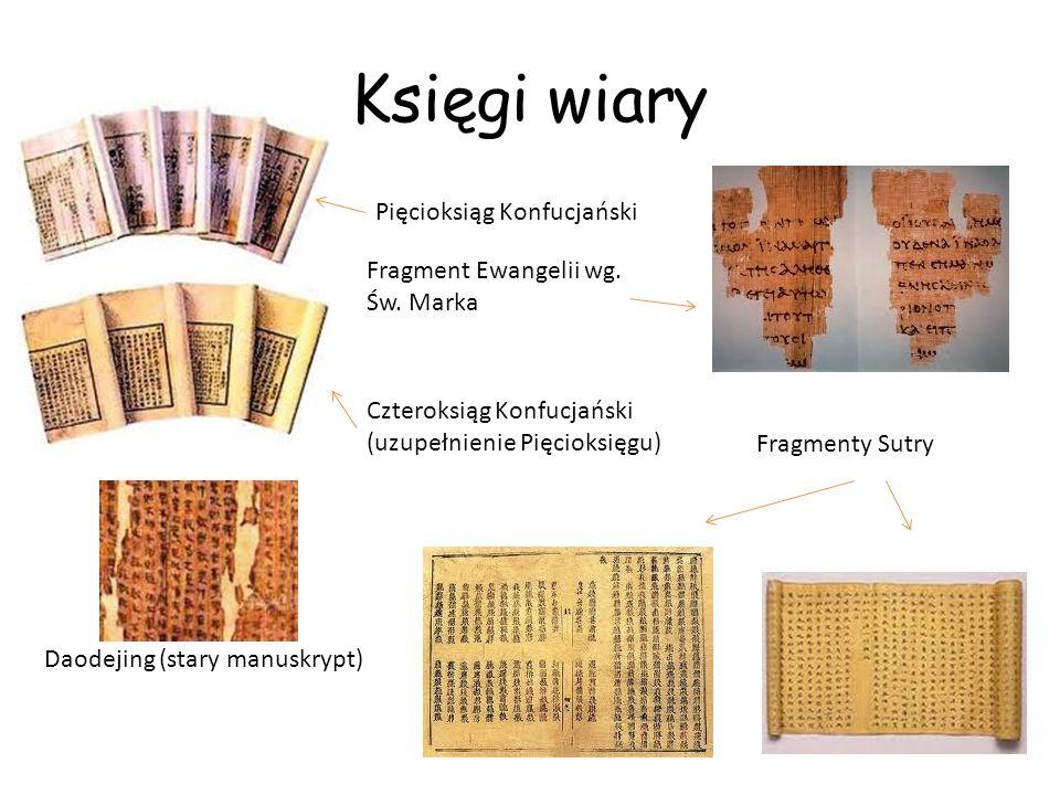 Księgi wiary Pięcioksiąg Konfucjański Czteroksiąg Konfucjański (uzupełnienie Pięcioksięgu) Daodejing (stary manuskrypt) Fragment Ewangelii wg. Św. Mar