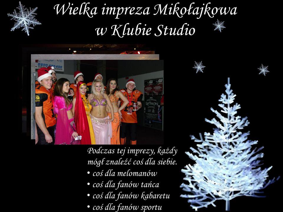 Wielka impreza Mikołajkowa w Klubie Studio Podczas tej imprezy, każdy mógł znaleźć coś dla siebie.