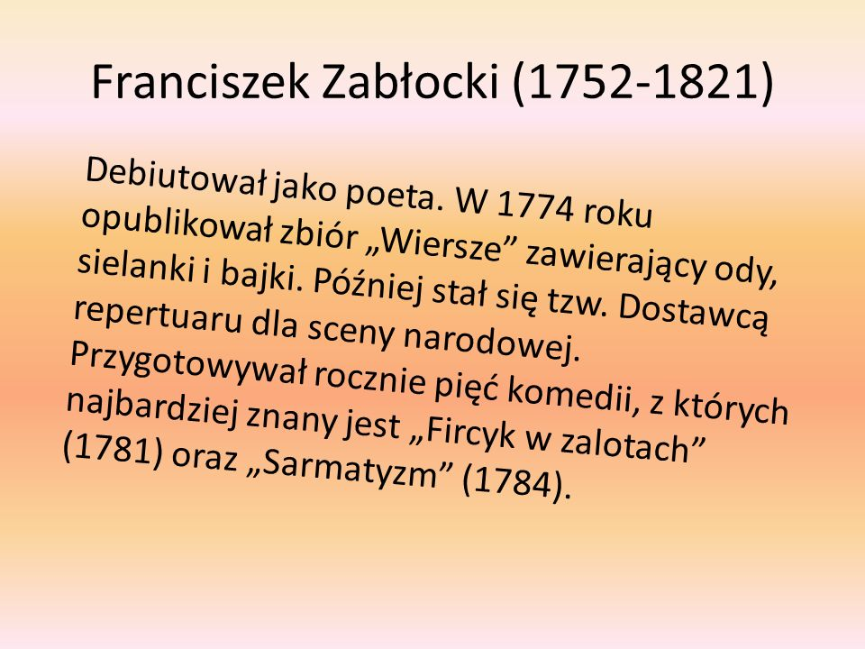 Julian Ursyn Niemcewicz (1758-1841) Poeta, powieściopisarz, tłumacz, pamiętnikarz.